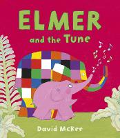 Elmer and the Tune - Elmer Picture Books (Paperback)