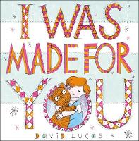 I Was Made For You (Hardback)