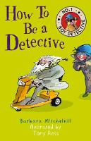 How To Be a Detective - No. 1 Boy Detective (Paperback)