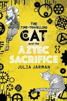 The Time-Travelling Cat and the Aztec Sacrifice - Time-Travelling Cat (Paperback)