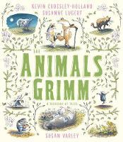 The Animals Grimm: A Treasury of Tales (Hardback)