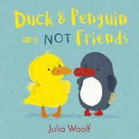 Duck and Penguin Are Not Friends - Duck and Penguin (Hardback)