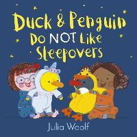 Duck and Penguin Do Not Like Sleepovers - Duck and Penguin (Paperback)