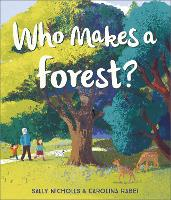 Who Makes a Forest? (Paperback)