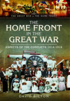 The Home Front in the Great War (Paperback)