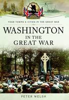 Washington in the Great War: 'Whisht Lads' (Paperback)