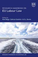 Research Handbook on EU Labour Law - Research Handbooks in European Law series (Hardback)