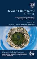 Beyond Uneconomic Growth: Economics, Equity and the Ecological Predicament - Advances in Ecological Economics Series (Hardback)