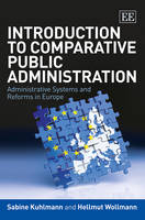 Introduction to Comparative Public Administration: Administrative Systems and Reforms in Europe (Hardback)