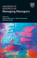Handbook of Research on Managing Managers - Research Handbooks in Business and Management series (Hardback)