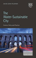 The Water-Sustainable City: Science, Policy and Practice - Cities Series (Hardback)