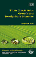 From Uneconomic Growth to a Steady-State Economy - Advances in Ecological Economics Series (Hardback)
