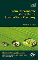 From Uneconomic Growth to a Steady-State Economy - Advances in Ecological Economics Series (Paperback)