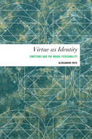 Virtue as Identity: Emotions and the Moral Personality - Values and Identities: Crossing Philosophical Borders (Paperback)