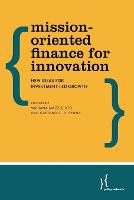 Mission-Oriented Finance for Innovation: New Ideas for Investment-Led Growth (Paperback)