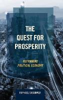 The Quest for Prosperity: Reframing Political Economy (Hardback)