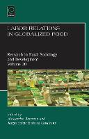 Labor Relations in Globalized Food - Research in Rural Sociology and Development 20 (Hardback)