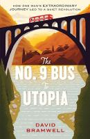 The No.9 Bus to Utopia: How one man's extraordinary journey led to a quiet revolution (Paperback)