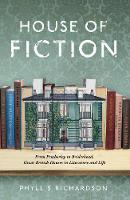 The House of Fiction: From Pemberley to Brideshead, Great British Houses in Literature and Life (Hardback)