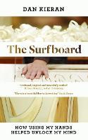 Surfboard: How Using My Hands Helped Unlock My Mind (Hardback)