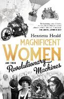 Magnificent Women and their Revolutionary Machines (Hardback)