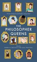The Philosopher Queens: The lives and legacies of philosophy's unsung women (Paperback)