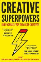 Creative Superpowers: Equip Yourself for the Age of Creativity (Hardback)