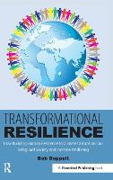 Transformational Resilience: How Building Human Resilience to Climate Disruption Can Safeguard Society and Increase Wellbeing (Hardback)