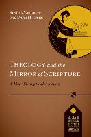Theology and the Mirror of Scripture: A Mere Evangelical Account - Studies in Christian Doctrine & Scripture (Paperback)