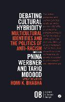 Debating Cultural Hybridity: Multicultural Identities and the Politics of Anti-Racism - Postcolonial Encounters (Paperback)