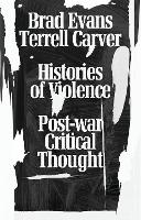 Histories of Violence: Post-war Critical Thought (Hardback)
