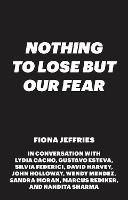 Nothing to Lose but Our Fear (Hardback)