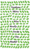 Who Really Feeds the World? (Paperback)
