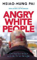Angry White People: Coming Face-to-Face with the British Far Right (Hardback)