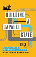 Building a Capable State: Service Delivery in Post-Apartheid South Africa (Hardback)