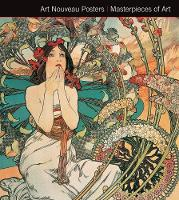Art Nouveau Posters. Masterpieces of Art - Masterpieces of Art (Hardback)