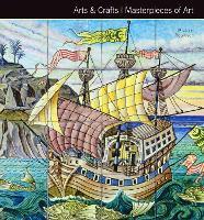 Arts & Crafts Masterpieces of Art - Masterpieces of Art (Hardback)