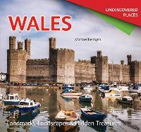 Wales Undiscovered: Landmarks, Landscapes & Hidden Treasures (Paperback)