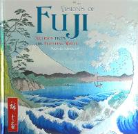 Visions of Fuji: Artists from the Floating World - Masterworks (Hardback)