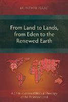 From Land to Lands, from Eden to the Renewed Earth: A Christ-Centred Biblical Theology of the Promised Land (Paperback)
