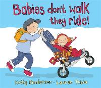 Babies Don't Walk They Ride (Paperback)
