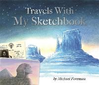 Michael Foreman: Travels With My Sketchbook (Hardback)