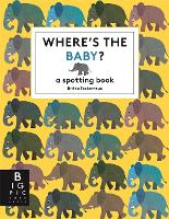 Where's the Baby? - Britta Teckentrup (Hardback)