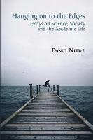 Hanging on to the Edges: Essays on Science, Society and the Academic Life (Paperback)