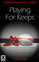 Playing for Keeps - Harford Scarlet 1 (Paperback)