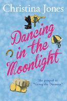 Dancing in the Moonlight - The Milton St John Trilogy (Paperback)