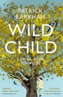Wild Child: Coming Home to Nature (Paperback)