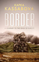 Border: A Journey to the Edge of Europe (Paperback)