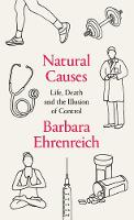 Natural Causes: Life, Death and the Illusion of Control (Hardback)