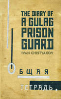 The Diary of a Gulag Prison Guard (Hardback)